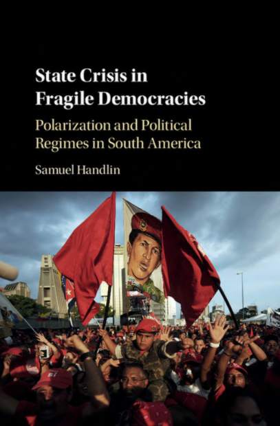 State Crisis in Fragile Democracies by Samuel Handlin