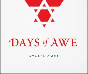 Days of Awe by Faculty Fellow Atalia Omer