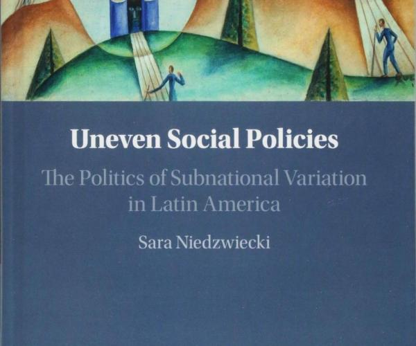 Uneven Social Policies: The Politics of Subnational Variation in Latin America