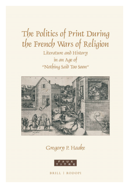The Politics of Print during the French Wars of Religion