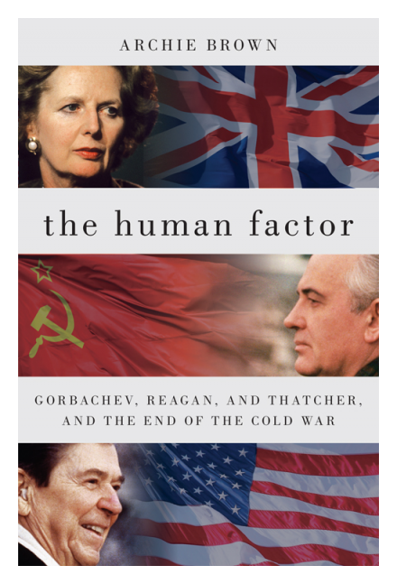 The Human Factor by Archie Brown, Former Kellogg Institute Visiting Fellow