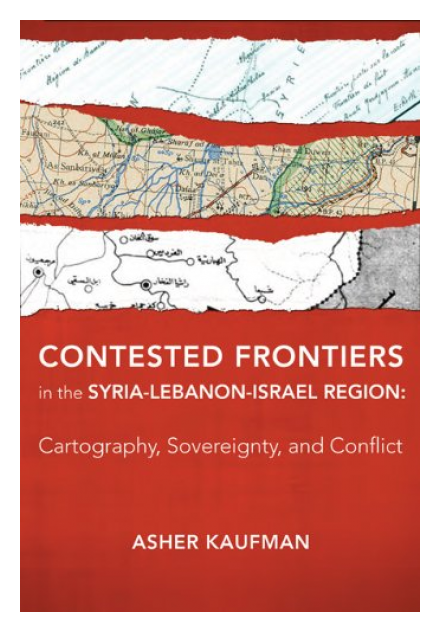 Contested Frontiers in the Lebanon-Israel-Syria Region: Cartography, Sovereignty, and Conflict