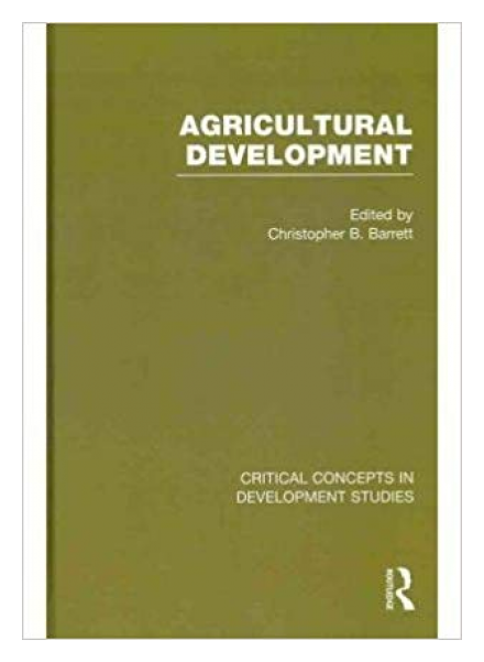 Agricultural Development: Critical Concepts in Development Studies.