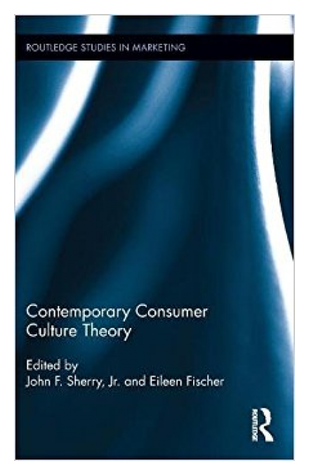 Contemporary Consumer Culture Theory by John Sherry