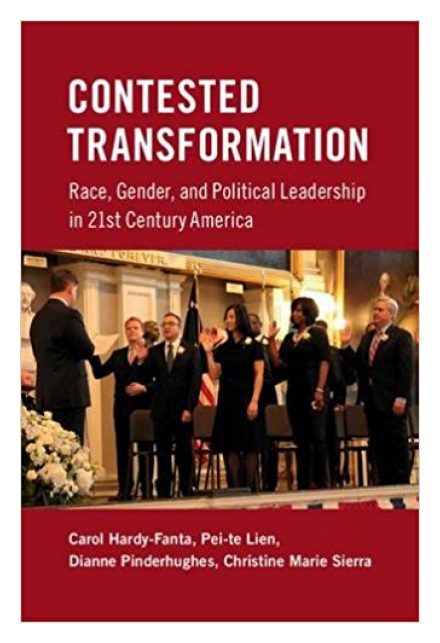 Contested Transformation: Race, Gender, and Political Leadership in 21st Century America by Dianne M. Pinderhughes