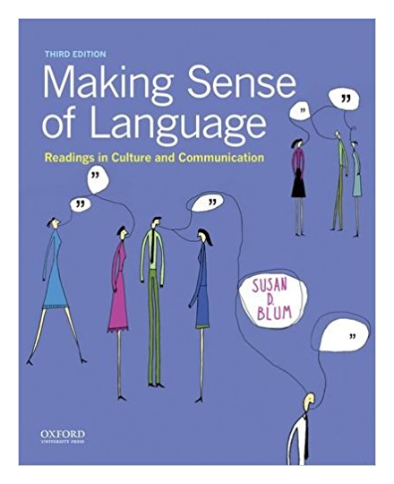Making Sense of Language: Readings in Culture and Communication by Susan D. Blum