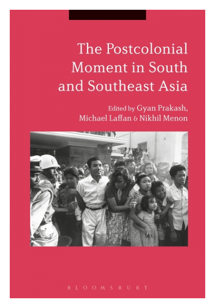 The Postcolonial Moment in South and Southeast Asia