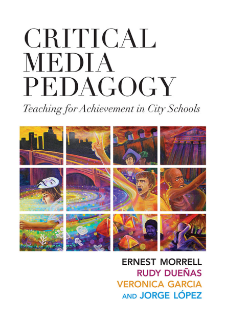 Critical Media Pedagogy by Faculty Fellow Ernest Morrell